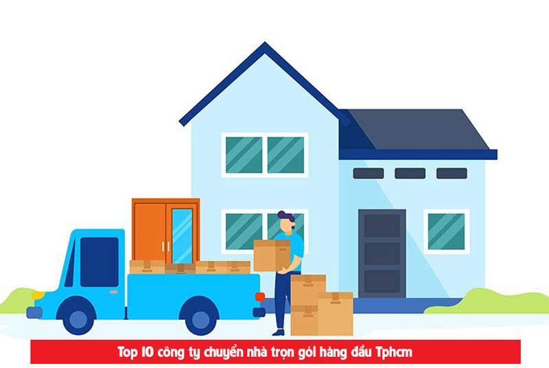 Top 10 dịch vụ chuyển nhà uy tín chuyên nghiệp tại Tphcm năm 2021